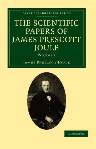 The Scientific Papers of James Prescott Joule: Volume 1