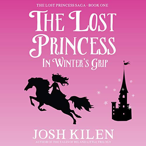 The Lost Princess in Winter's Grip     Tell Me a Story Bedtime Stories for Kids, Book 4              By:                                                                                                                                 Josh Kilen                               Narrated by:                                                                                                                                 Shaina Summerville                      Length: 1 hr and 55 mins     Not rated yet     Overall 0.0