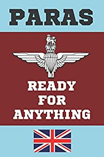 Paras Ready for Anything: Parachute Regiment Gifts. This Notebook is a great gift for yourself or anyone who has ever served in the Parachute Regiment. Paratrooper Gifts.