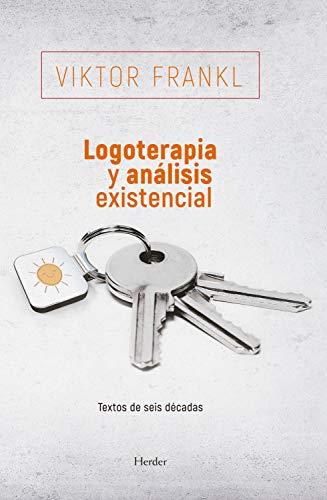 Logoterapia y análisis existencial: Textos de seis décadas (Spanish Edition)