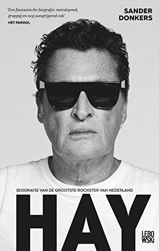 Hay: biografie van de grootste rockster van Nederland
