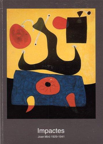 IMPACTES. JOAN MIRO 1929-1941. Barcelona, 24 novembre 1988 - 15 gener 1989 (catálogo exposición)