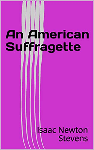 An American Suffragette (English Edition)