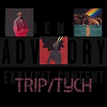 Trip / Tych