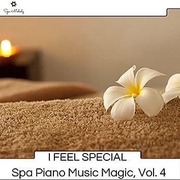 I Feel Special - Spa Piano Music Magic, Vol. 4