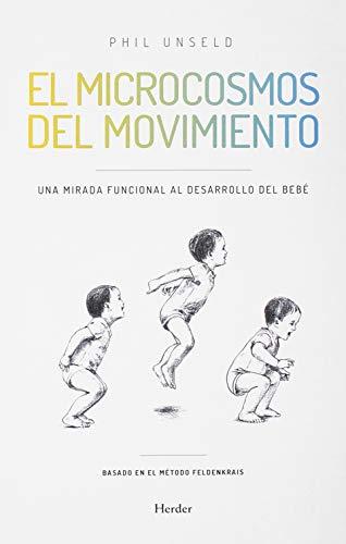 Microcosmos del movimiento. Una mirada funcional al desarrollo del bebe, El