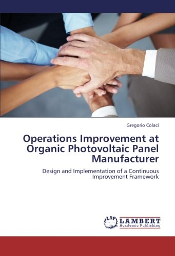 Operations Improvement at Organic Photovoltaic Panel Manufacturer: Design and Implementation of a Continuous Improvement Framework