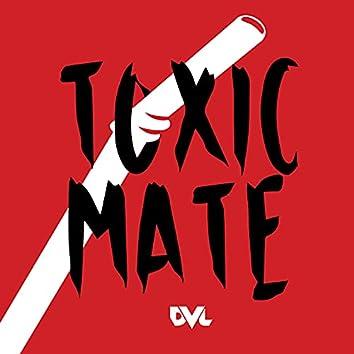 Toxic Mate