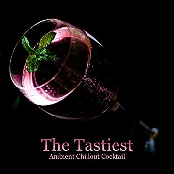 The Tastiest Ambient Chillout Cocktail: 2019 Most Beautiful Chill Out Slow Music for Total Relax, Calming Down,  Fight with Stress, Summer Vacation Perfect Rest on the Beach