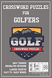 Crossword Puzzles for Golfers: Golf Themed Sport Art Interior with Clues, Solutions / Answers. Larger Print, Easy to Hard ...