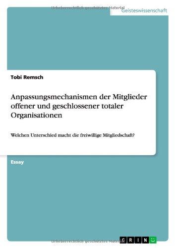 Anpassungsmechanismen der Mitglieder offener und geschlossener totaler Organisationen: Welchen Unterschied macht die freiwillige Mitgliedschaft?