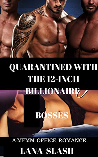 QUARANTINED WITH THE 12-INCH BILLIONAIRE BOSSES: A MFMM OFFICE ROMANCE (OLDER YOUNGER HEARTS Book 6)