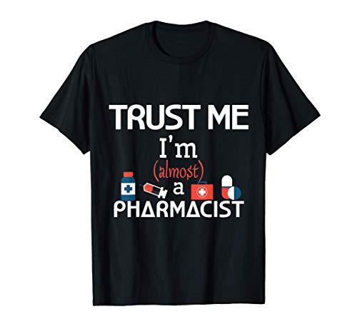 Almost A Pharmacist PharmD Student White Coat Ceremony Gift T-Shirt