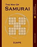 The Way of Samurai: 101 Samurai Sudoku puzzles (The Way of Samurai Sudoku Puzzles Books)