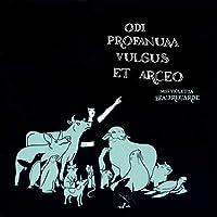 Odi Profanum Vulgus Et Arceo