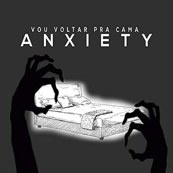 Vou Voltar pra Cama (Anxiety)