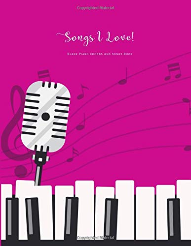 Blank Piano Chords And Songs Book: Piano Keyboard Easy Songs Blank Chord Song Book (Piano Keyboard Blank Music Book Series, Band 5)