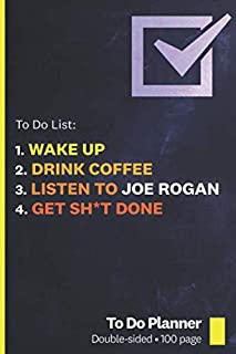 Joe Rogan: To Do Planner / Notepad: Get Things Done with thi