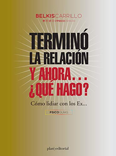 Terminó la relación y ahora... ¿Qué hago? (Psicoguias nº 7) (Spanish Edition)