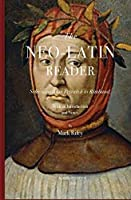 The Neo-Latin Reader: : Selections from Petrarch to Rimbaud