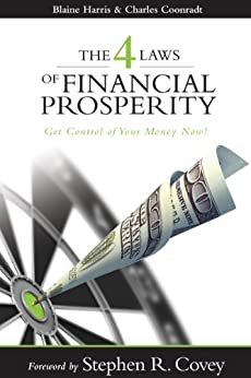 The 4 Laws of Financial Prosperity: Get Control of Your Money Now! by [Blaine Harris, Charles Coonradt]