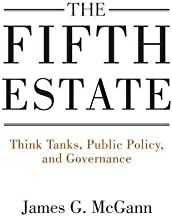 The Fifth Estate: Think Tanks, Public Policy, and Governance