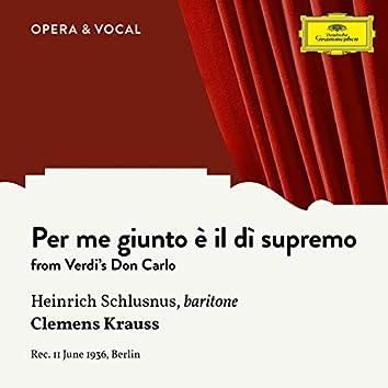 Verdi: Don Carlo: Per me giunto è il di supremo
