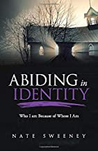 Abiding in Identity: Who I Am Because of Whose I Am