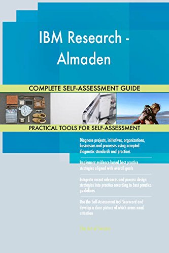 IBM Research - Almaden All-Inclusive Self-Assessment - More than 650 Success Criteria,...