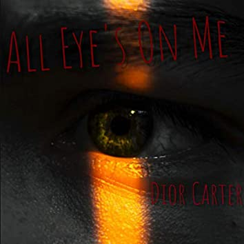 All Eye's On Me
