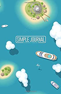 Simple journal - Everyday is your day: The islands and ships, top view notebook, Daily Journal, Composition Book Journal, Sketch Book, College Ruled ... sheets). Dot-grid layout with cream paper.