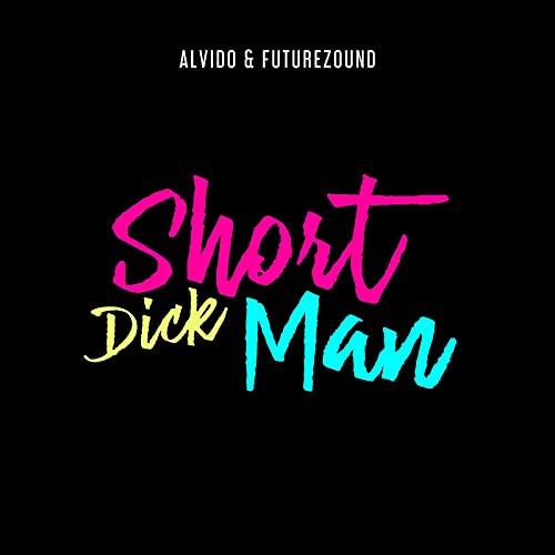 Short Dick Man [Explicit]