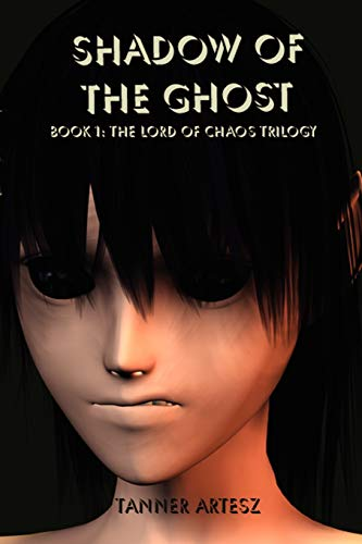 Shadow of the Ghost: Book 1: The Lord of Chaos Trilogy