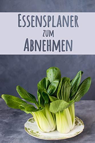 Essensplaner zum Abnehmen: Mahlzeitplaner für gesunde Gewichtsabnahme   Verfolge und plane deine Mahlzeiten wöchentlich   Tägliches Mahlzeitplaner ... für Einkaufsliste (90 Tage Mahlzeitplaner)