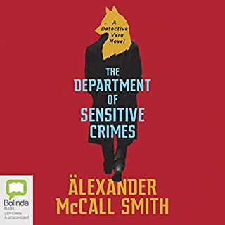 The Department of Sensitive Crimes     Detective Varg, Book 1              By:                                                                                                                                 Alexander McCall Smith                               Narrated by:                                                                                                                                 Saul Reichlin                      Length: 8 hrs and 36 mins     8 ratings     Overall 3.4