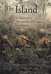 The Island: A History of the First Marine Division on Guadalcanal (America Reads: Rediscovered Fiction and Nonfiction from Key Periods in American History)