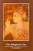 The Bhagavad Gita with Text, Translation and Commentary in the Words of Sri Aurobindo/Third Edition