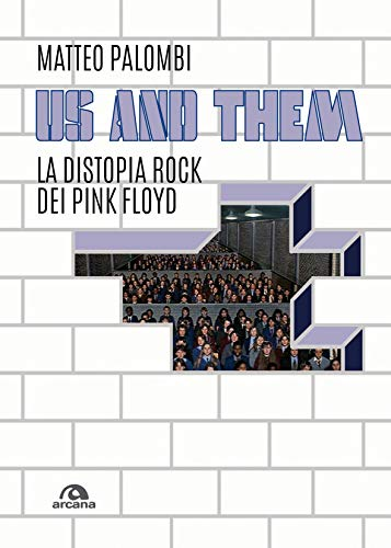 Us and them: La distopia rock dei Pink Floyd