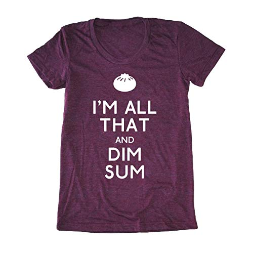 Women's Dim Sum Shirt- I'm All That and Dim Sum ® - Funny Asian Chinese Dumpling T-Shirt