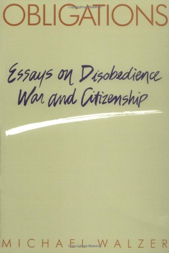 Obligations: Essays on Disobedience, War, and Citizenship