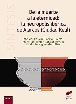 De la muerte a la eternidad: la necrópolis ibérica de Alarcos (Ciudad Real)
