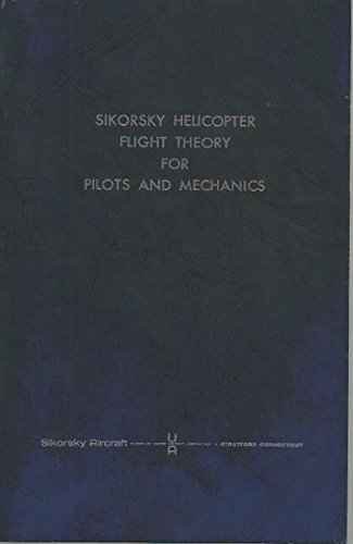 Sikorsky Helicopter Flight Theory for Pilots and Mechanics