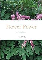 Flower Power: A Poetic Bouquet