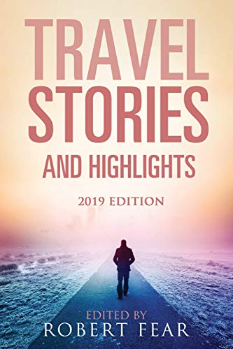 Travel Stories and Highlights: 2019 Edition: 3