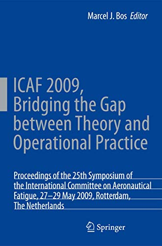 ICAF 2009, Bridging the Gap between Theory and Operational Practice: Proceedings of the 25th Symposi