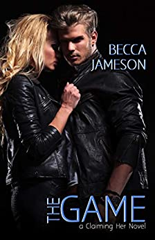 The Game (Claiming Her Book 2) by [Becca Jameson]