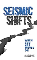 Seismic Shifts: When God Has Moved On