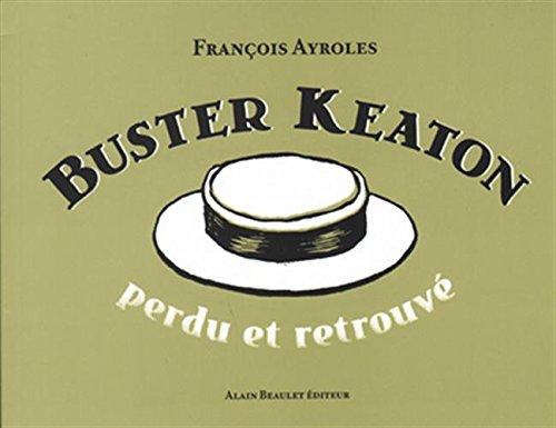 Buster Keaton - Perdu et Retrouvé