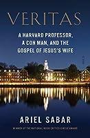 Veritas: a Harvard professor, a con man, and the Gospel of Jesus's Wife (English Edition)