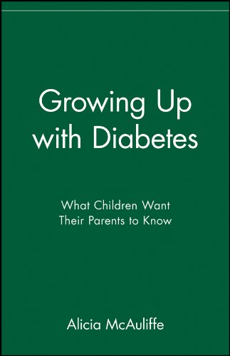 Growing Up with Diabetes: What Children Want Their Parents to Know (English Edition)